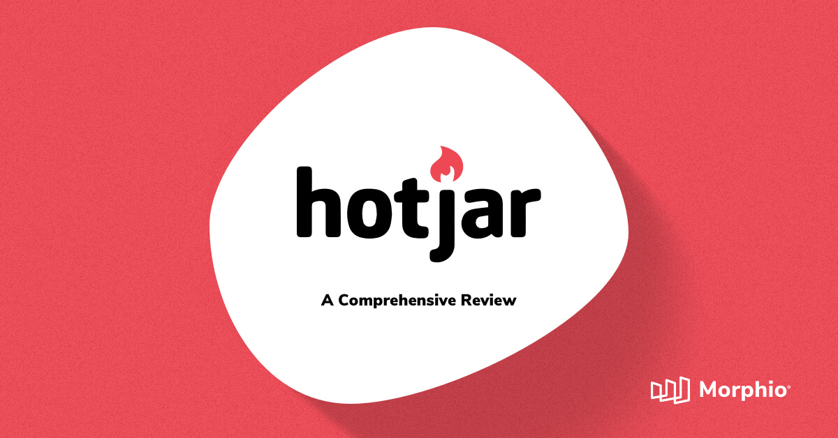 A Comprehensive Hotjar Review – Is It Worth the Money? Featured Image