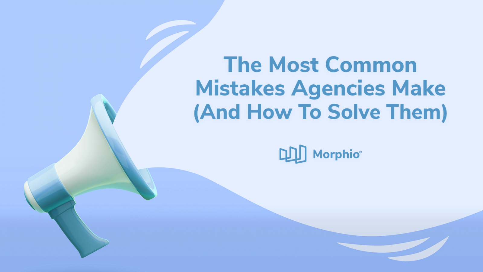 The Most Common Mistakes Agencies Make (And How To Solve Them) Featured Image